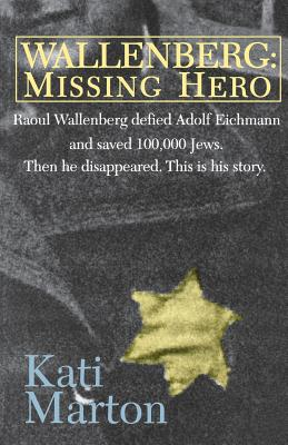 Wallenberg: Missing Hero - Marton, Kati