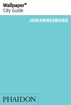 Wallpaper* City Guide Johannesburg 2014 - Taitz, Laurice
