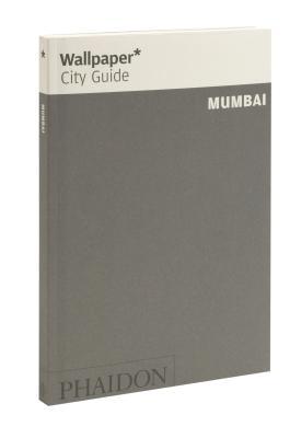 Wallpaper* City Guide Mumbai 2012 - Wallpaper*