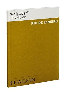 Wallpaper* City Guide Rio de Janeiro 2011 - Wallpaper*