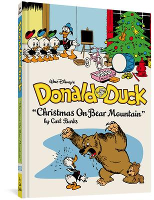 "Walt Disney's Donald Duck: ""Christmas on Bear Mountain"" - Barks, Carl, and Groth, Gary (Editor)"