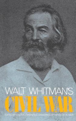 Walt Whitman's Civil War - Lowenfels, Walter