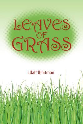 Walt Whitman's Leaves of Grass - Whitman, Walt