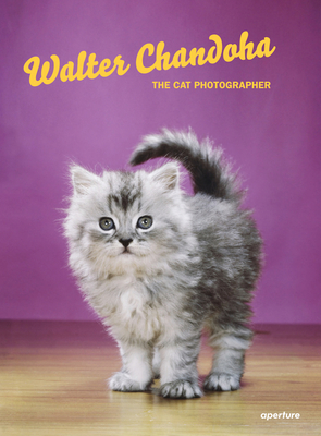Walter Chandoha: The Cat Photographer - Chandoha, Walter (Photographer), and La Spina, David, and Hudak, Brittany