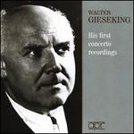 Walter Gieseking: His First Concerto Recordings