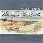 Walter Ross: Through the Reeds