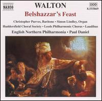 Walton: Belshazzar's Feast - Christopher Purves (baritone); Simon Lindley (organ); Huddersfield Choral Society (choir, chorus); Laudibus (choir, chorus);...