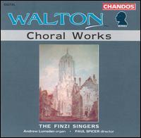 Walton: Choral Works - Andrew Burden (tenor); Andrew Lumsden (organ); Andrew Wickens (alto); Anna Crookes (soprano); Christopher Dolby (tenor);...