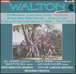 Walton: Christopher Columbus Suite; Songs after Edith Sitwell