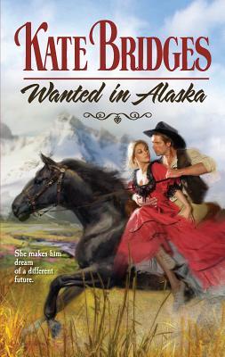 Wanted in Alaska - Bridges, Kate