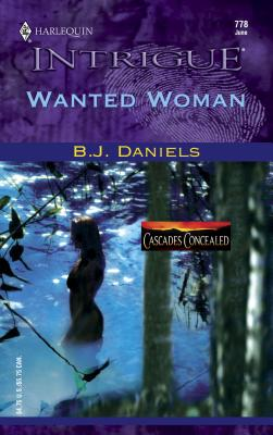 Wanted Woman: Cascades Concealed - Daniels, B J