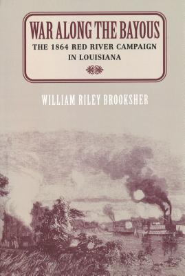 War Along the Bayous (P) - Brooksher, William Riley