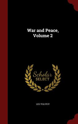 War and Peace, Volume 2 - Tolstoy, Leo