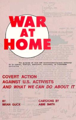 War at Home: Covert Action Against U.S. Activists and What We Can Do about It - Glick, Brian