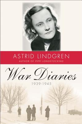 War Diaries, 1939-1945 - Lindgren, Astrid, and Death, Sarah (Translated by)