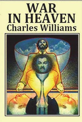 War in Heaven - Williams, Charles