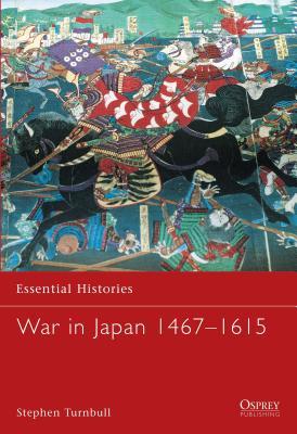 War in Japan 1467-1615 - Turnbull, Stephen