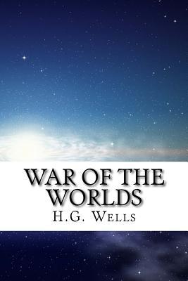 War Of the Worlds - Wells, H G