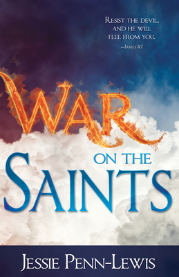 War on the Saints - Penn-Lewis, Jessie