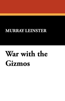 War with the Gizmos - Leinster, Murray