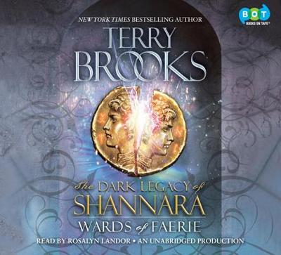 Wards of Faerie - Brooks, Terry, and Landor, Rosalyn (Read by)