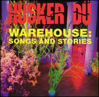 Warehouse: Songs and Stories - Hüsker Dü