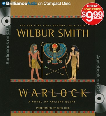 Warlock: A Novel of Ancient Egypt - Smith, Wilbur, and Hill, Dick (Performed by)