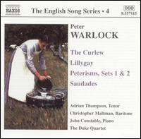 Warlock: The Curlew; Lillygay: Peterisms, Sets 1 & 2; Saudades - Adrian Thompson (tenor); Christine Pendrill (cor anglais); Christopher Maltman (baritone); Duke Quartet;...