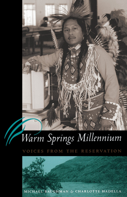 Warm Springs Millennium: Voices from the Reservation - Baughman, Mike