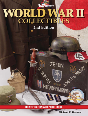 Warman's World War II Collectibles: Identification and Price Guide - Haskew, Michael E