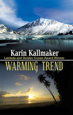 Warming Trend - Kallmaker, Karin