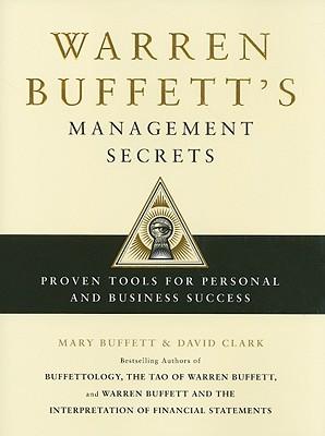 Warren Buffett's Management Secrets: Proven Tools for Personal and Business Success - Buffett, Mary, and Clark, David, Professor