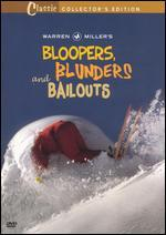 Warren Miller's Bloopers, Blunders and Bailouts