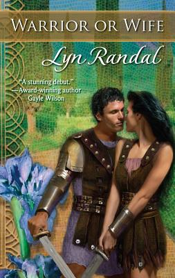 Warrior or Wife - Randal, Lyn