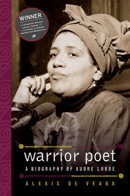 Warrior Poet: A Biography of Audre Lorde - de Veaux, Alexis