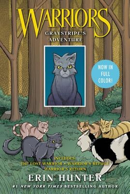 Warriors: Graystripe's Adventure: The Lost Warrior, Warrior's Refuge, Warrior's Return - Hunter, Erin