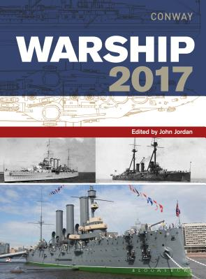 Warship 2017 - Jordan, John (Volume editor), and Dent, Stephen (Associate editor)