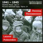 Wartime Music 1941-1945, Vol. 14: Leonid Polovinkin