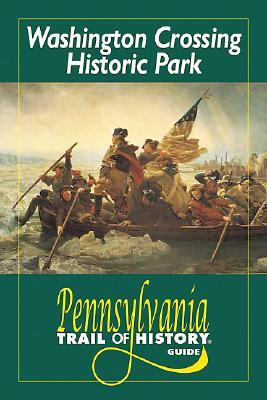 Washington Crossing Historic Park - Bradley, John (Text by), and Benner, Craig (Photographer)
