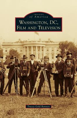 Washington, D.C., Film and Television - Bennett, Tracey Gold