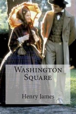 Washington Square - James, Henry, and Bracho, Raul (Editor)