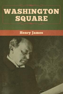 Washington Square - James, Henry