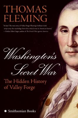 Washington's Secret War: The Hidden History of Valley Forge - Fleming, Thomas