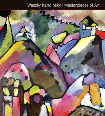 Wassily Kandinsky Masterpieces of Art - Kerrigan, Michael