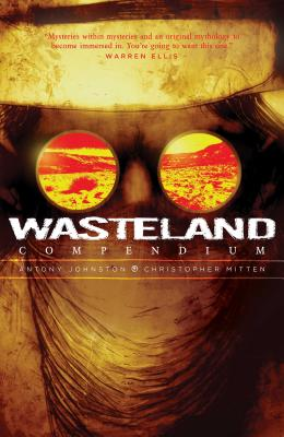 Wasteland Compendium, Volume 1 - Johnston, Antony, and Mitten, Christopher