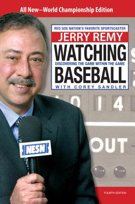 Watching Baseball: Discovering the Game Within the Game - Remy, Jerry, and Sandler, Corey