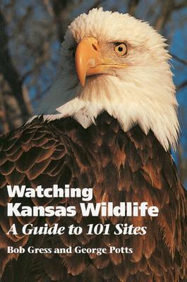 Watching Kansas Wildlife (PB) - Gress, Bob, and Potts, George