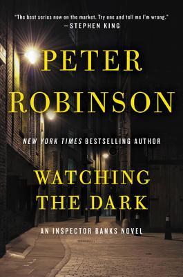 Watching the Dark - Robinson, Peter