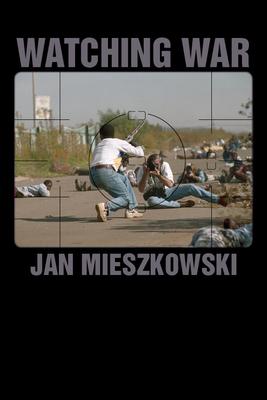Watching War - Mieszkowski, Jan