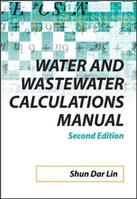Water and Wastewater Calculations Manual - Lin, Shun Dar, and Lee, C C
